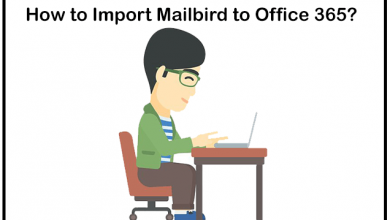 Photo of How to Import Mailbird to Office 365 Account with Attachments?