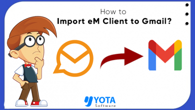 Photo of Import eM Client to Gmail using Free eM Client Converter